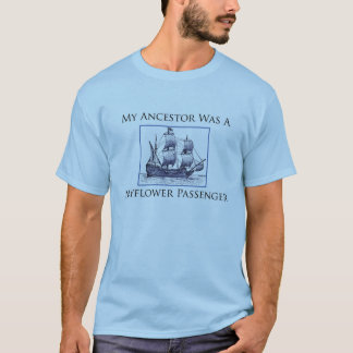 """My Ancestor Was A Mayflower Passenger"" t-shirt"