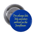 My ancestors came over on the Juneflower Pin