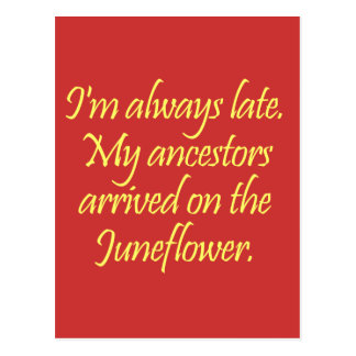 My ancestors came over on the Juneflower Postcard