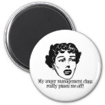 My Anger Management Class Really Pisses Me Off! Fridge Magnet