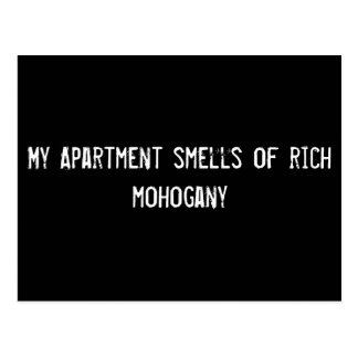 My Apartment smells of rich mohogany Post Card
