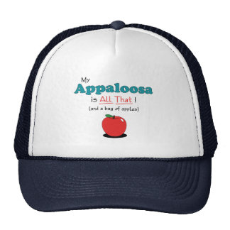 My Appaloosa is All That! Funny Horse Trucker Hat