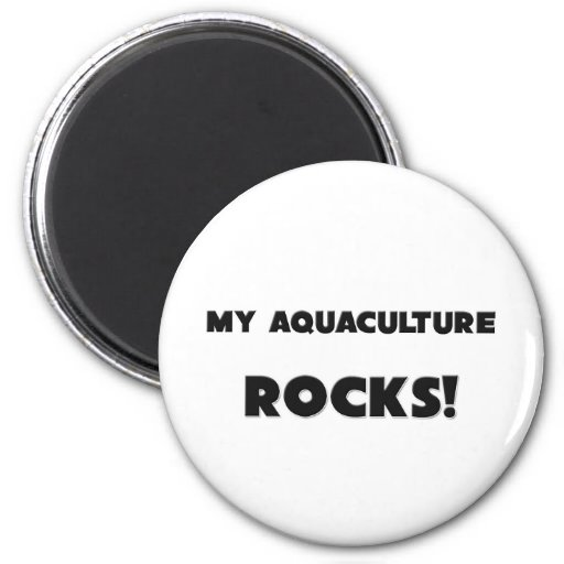 MY Aquaculture ROCKS! 2 Inch Round Magnet