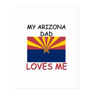 My ARIZONA DAD Loves Me Postcard