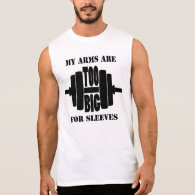 My Arms Are Too Big For Sleeves Sleeveless Tee