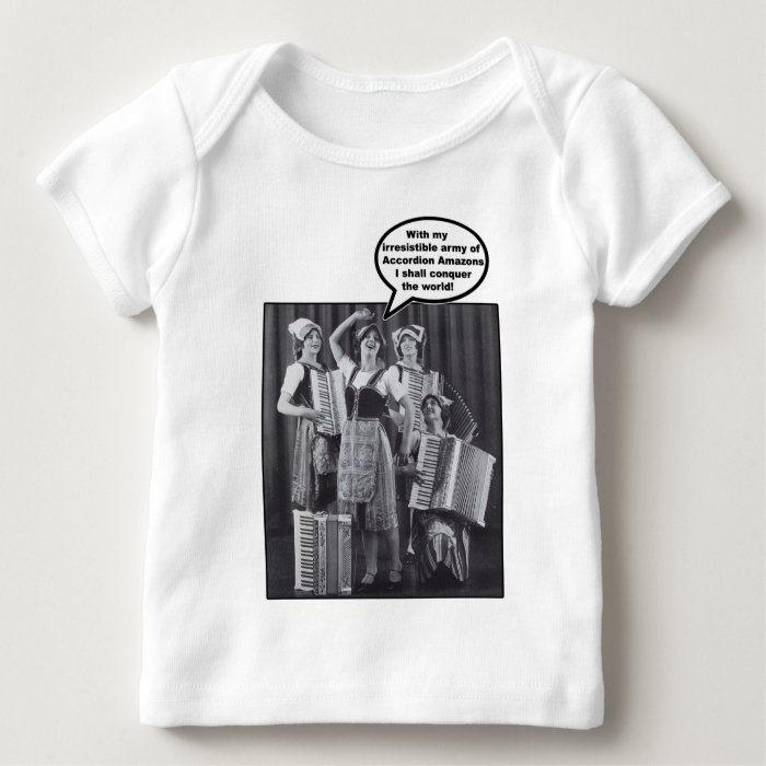 My Army of Accordion Amazons Baby T-Shirt