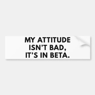 My Attitude Isn't Bad Bumper Sticker