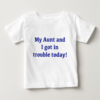 My Aunt And I Got In Trouble Today T-shirt