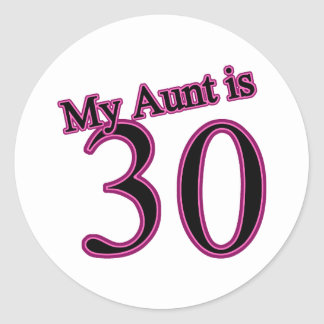 My Aunt is 30 Classic Round Sticker
