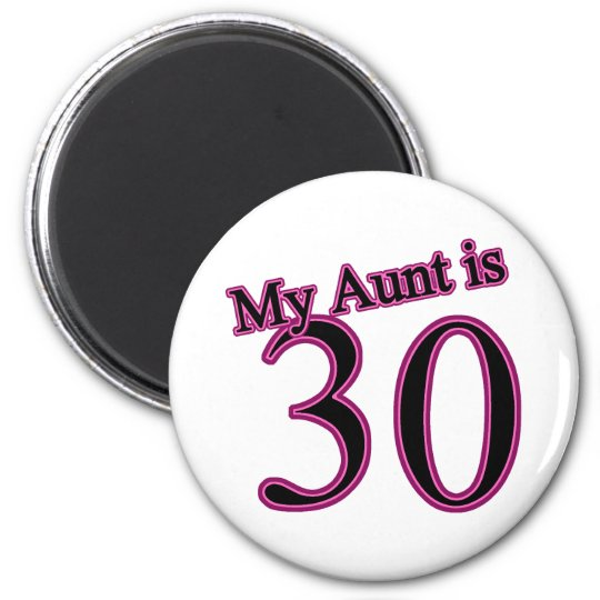 My Aunt is 30 Magnet