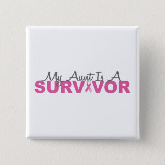 My Aunt Is A Survivor (Breast Cancer Pink Ribbon) Pinback Button