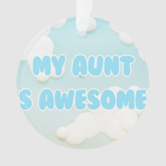 My Aunt is Awesome in Blue and White Clouds