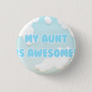 My Aunt is Awesome in Blue and White Clouds Button