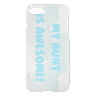 My Aunt is Awesome in Blue and White Clouds iPhone 7 Case
