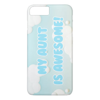 My Aunt is Awesome in Blue and White Clouds iPhone 7 Plus Case