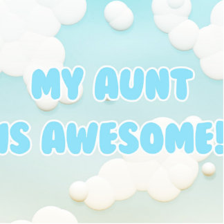 My Aunt is Awesome in Blue and White Clouds Statuette