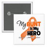 My Aunt is My Hero - Leukemia Pinback Buttons