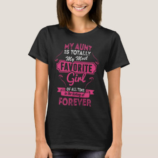 My Aunt Is Totally My Most Favorite Girl T-Shirt