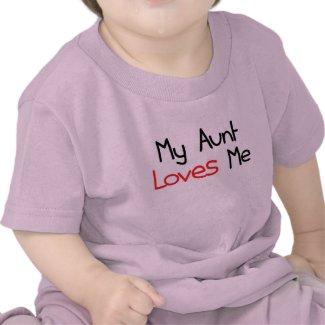 My Aunt Loves Me shirt