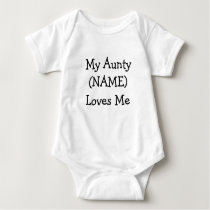 My Aunt (Name) Loves Me, edit text Baby Bodysuit
