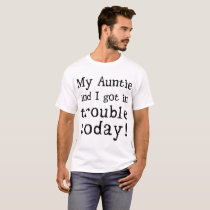 my auntie and I got in trouble today autism atheis T-Shirt