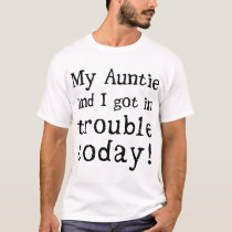 my auntie and I got in trouble today autism T-Shirt