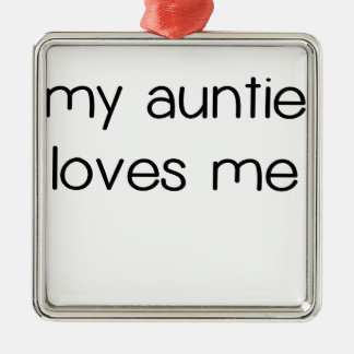 My Auntie Loves Me.png Metal Ornament