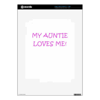 My Auntie Loves Me Skins For iPad 2