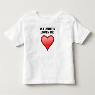 My Auntie Loves Me Toddler T-shirt