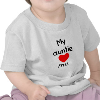 My Auntie Loves Me Tee Shirts