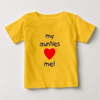 My Aunties Love Me Baby T-Shirt