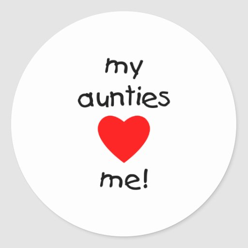 My Aunties Love Me Round Stickers