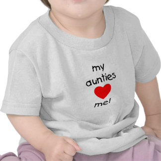 My Aunties Love Me T Shirt