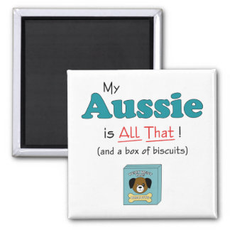 My Aussie is All That! 2 Inch Square Magnet