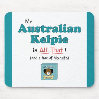 My Australian Kelpie is All That Mousepad