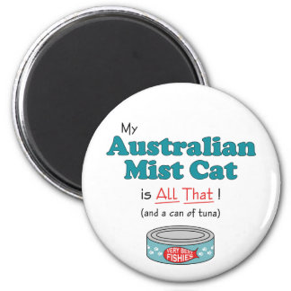 My Australian Mist Cat is All That! Funny Kitty Magnet