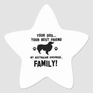 My australian shepherd family, your dog just a bes star sticker