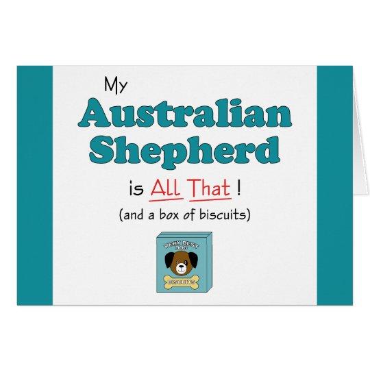 My Australian Shepherd is All That! Card