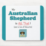 My Australian Shepherd is All That! Mouse Pad