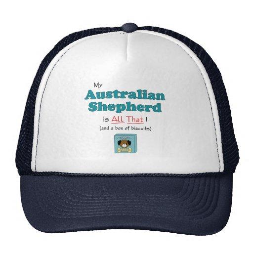 My Australian Shepherd is All That! Trucker Hat