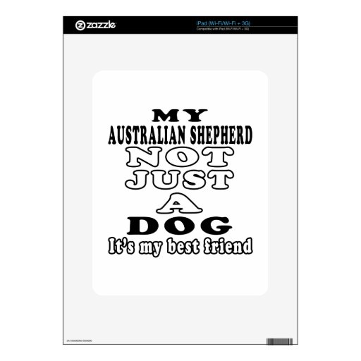 My Australian Shepherd Not Just A Dog Skin For The iPad