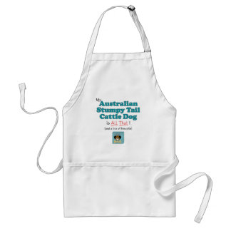 My Australian Stumpy Tail Cattle Dog is All That! Aprons