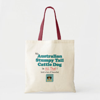 My Australian Stumpy Tail Cattle Dog is All That! Tote Bag