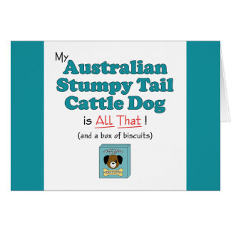 My Australian Stumpy Tail Cattle Dog is All That Card
