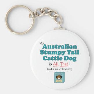 My Australian Stumpy Tail Cattle Dog is All That! Key Chain