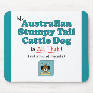 My Australian Stumpy Tail Cattle Dog is All That! Mousepads