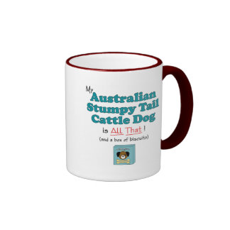 My Australian Stumpy Tail Cattle Dog is All That! Coffee Mug