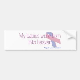 My babies were born into heaven car bumper sticker