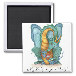 My Baby ate your Fairy! 2 Inch Square Magnet