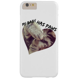 My Baby Has Paws Barely There iPhone 6 Plus Case